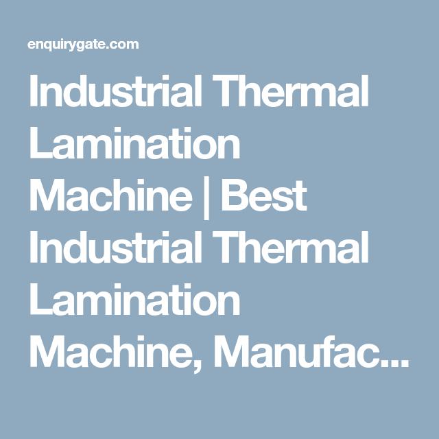 Industrial Thermal Lamination Machine Best Industrial Thermal Lamination Machine Manufacturers Of Industrial Thermal Lamination Ma Industrial