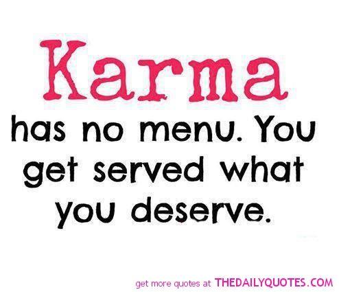 Karma Yea Karma Quotes Bad Karma Quotes Image Quotes