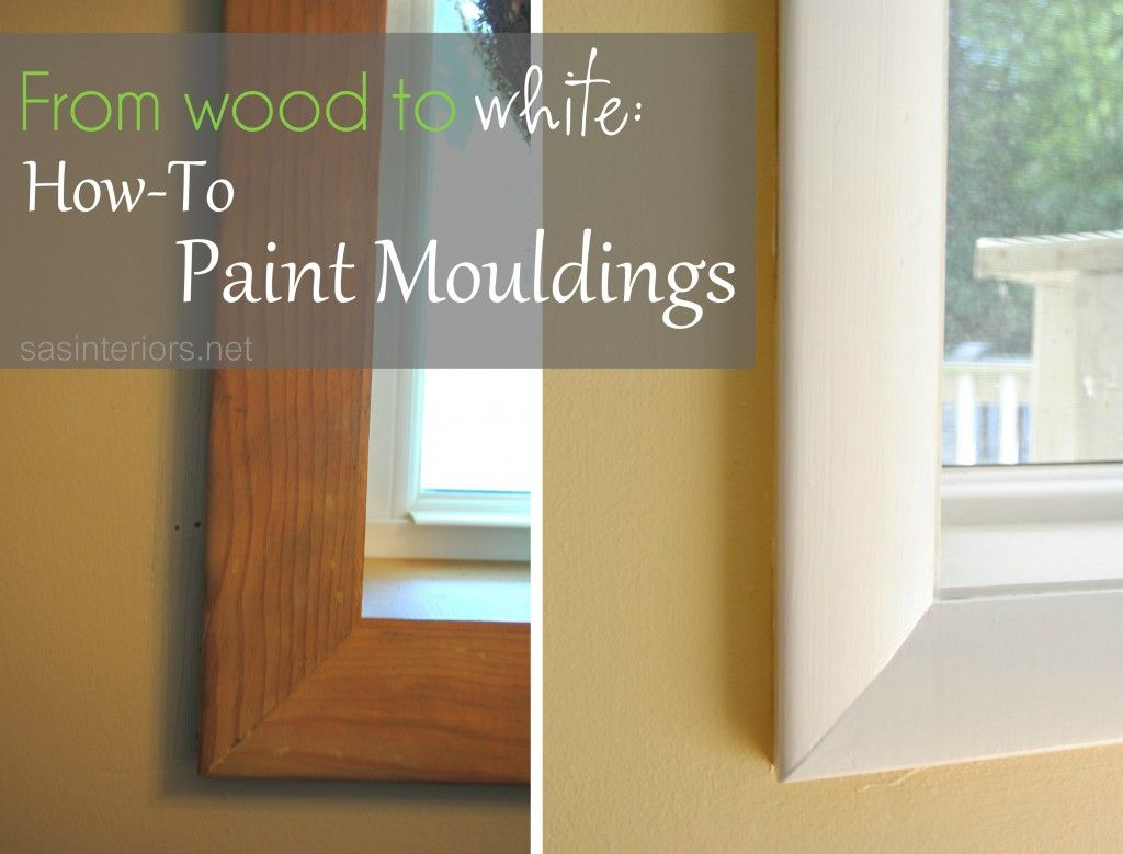 From Wood To White How To Paint Mouldings At Sasinteriors Net Painting Wood Trim Painting