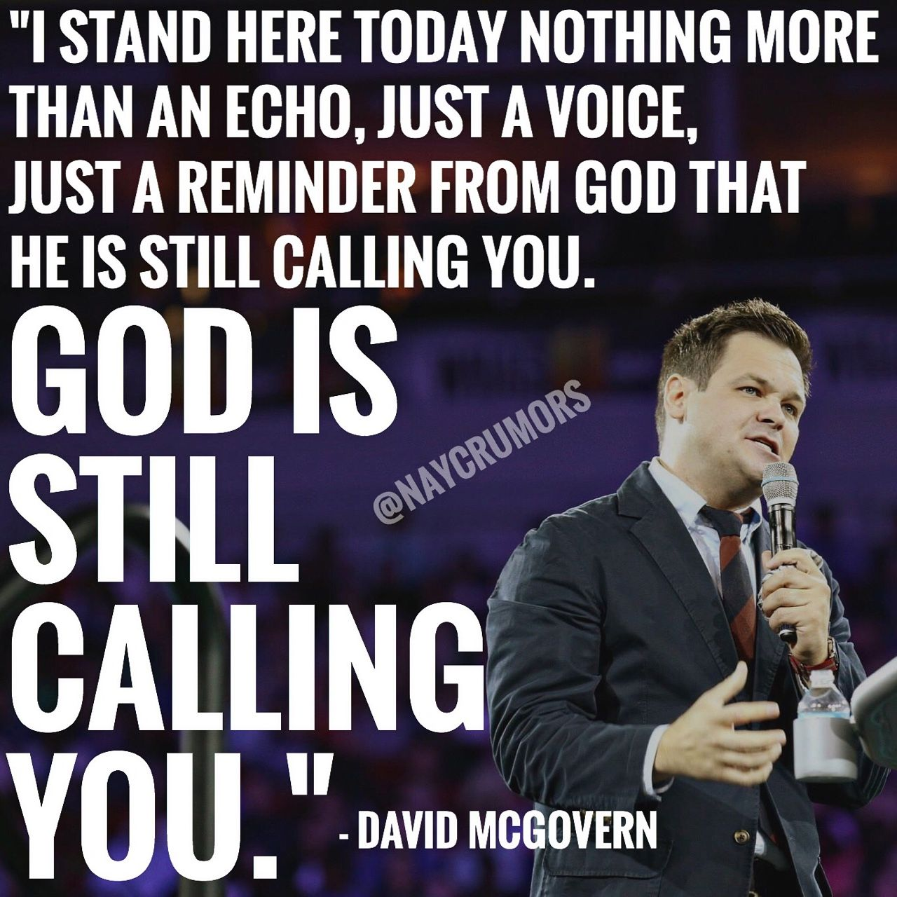 """""""God is still calling you."""""""