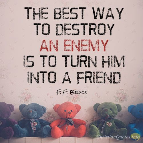 Quotes For Enemy Friends: 4 Ways To Turn Enemies Into Friends : F