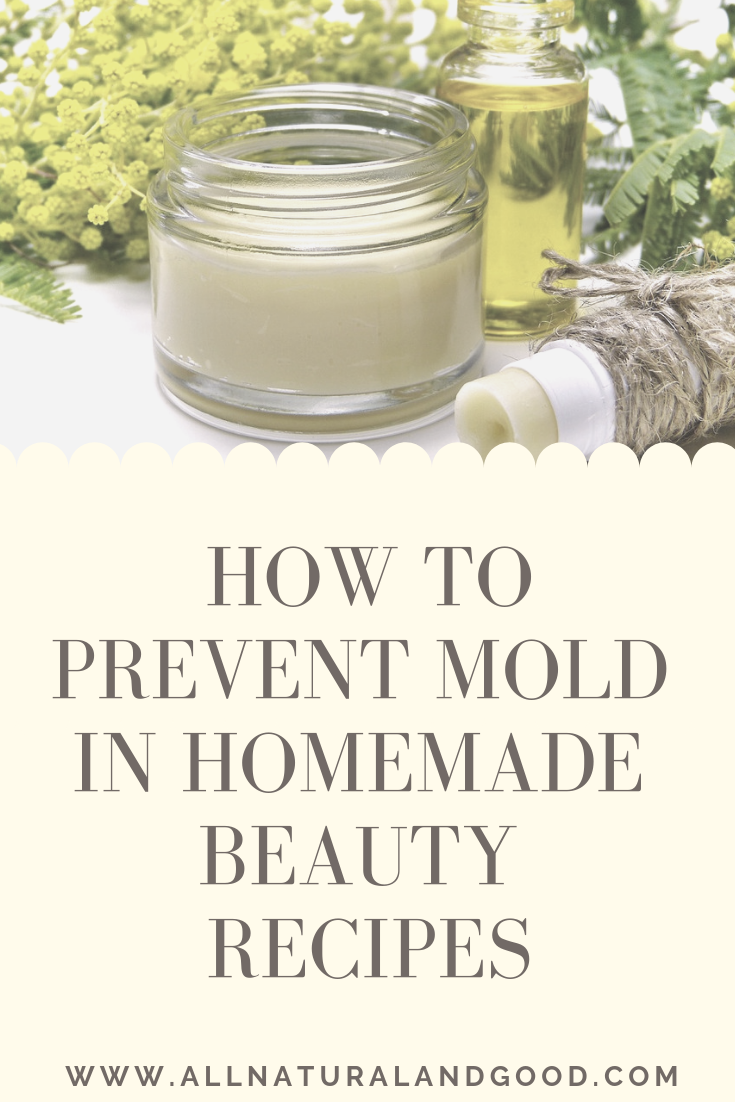 Prevent Mold In Homemade Beauty Recipes #diybeauty