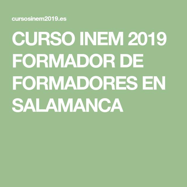 Curso Inem 2019 Formador De Formadores En Salamanca Cursillo Gestion De Eventos Salamanca