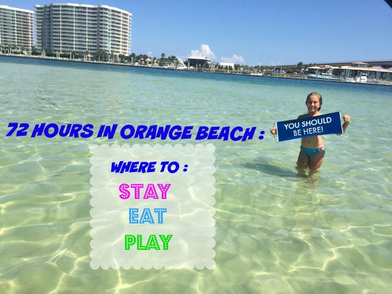 72 Hours In Orange Beach Where To