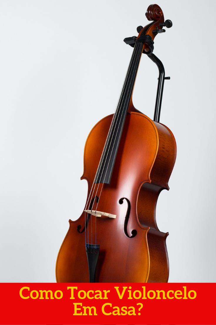 Como Tocar Violoncelo Em Casa Violoncelo Violoncelos Violino