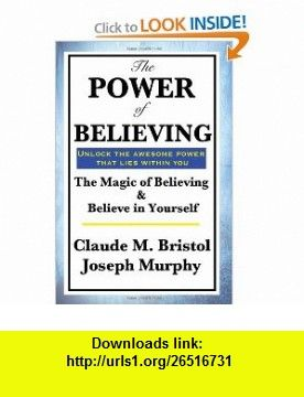 The Power Of Believing 9781604598148 Claude M Bristol Dr Joseph