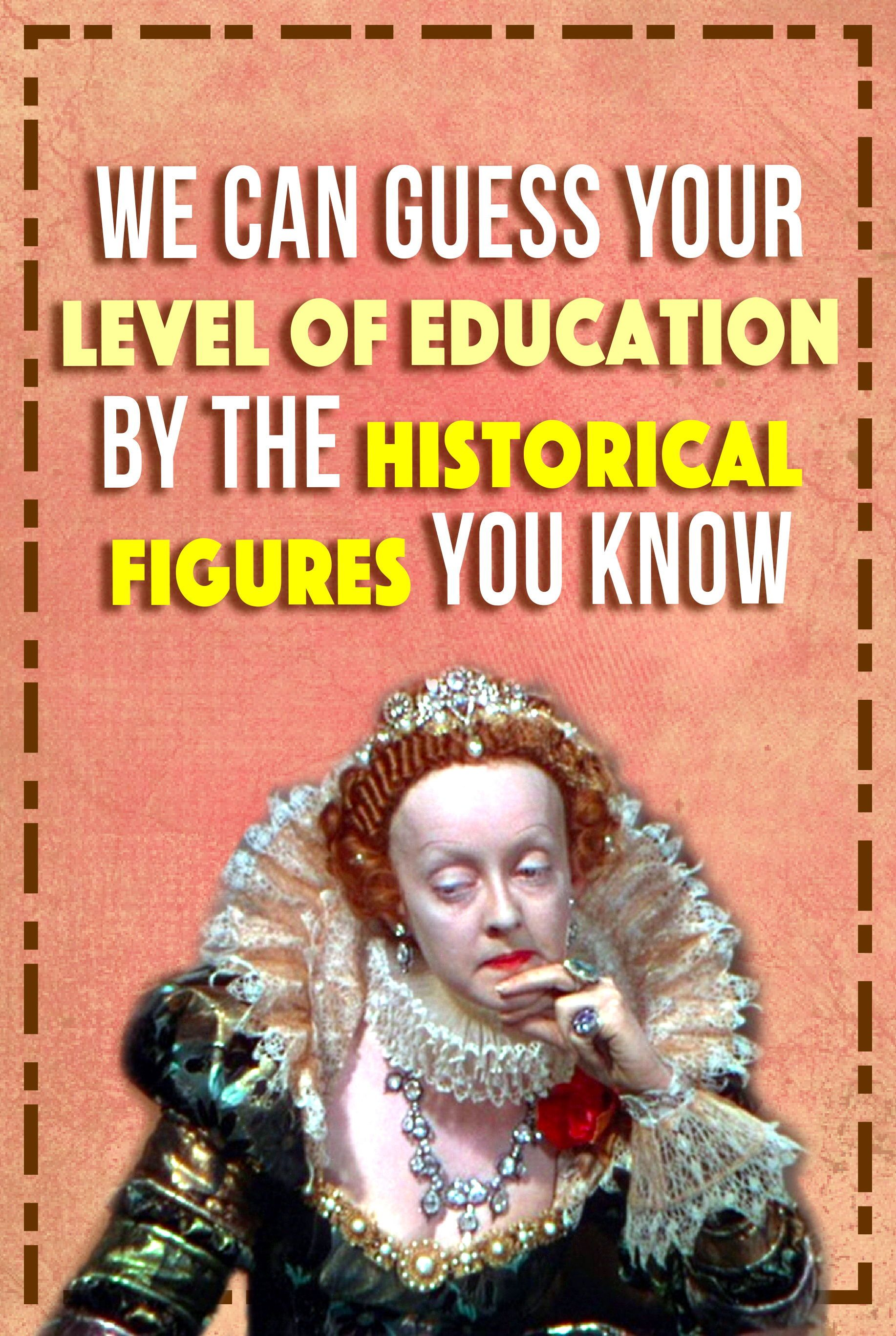 We Can Guess Your Level Of Education By The Historical