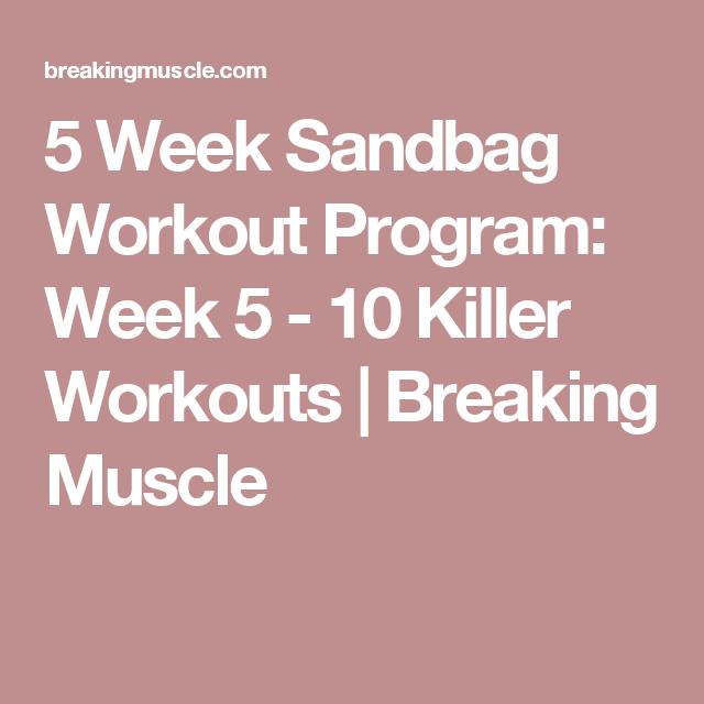 5 Week Sandbag Workout Program: Week 5 - 10 Killer Workouts | Breaking Muscle