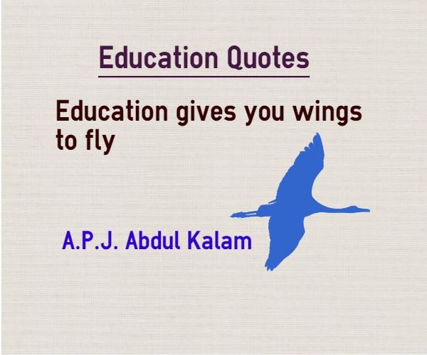 Educational Quotes Education gives you wings to fly Quote by A.P.J ...