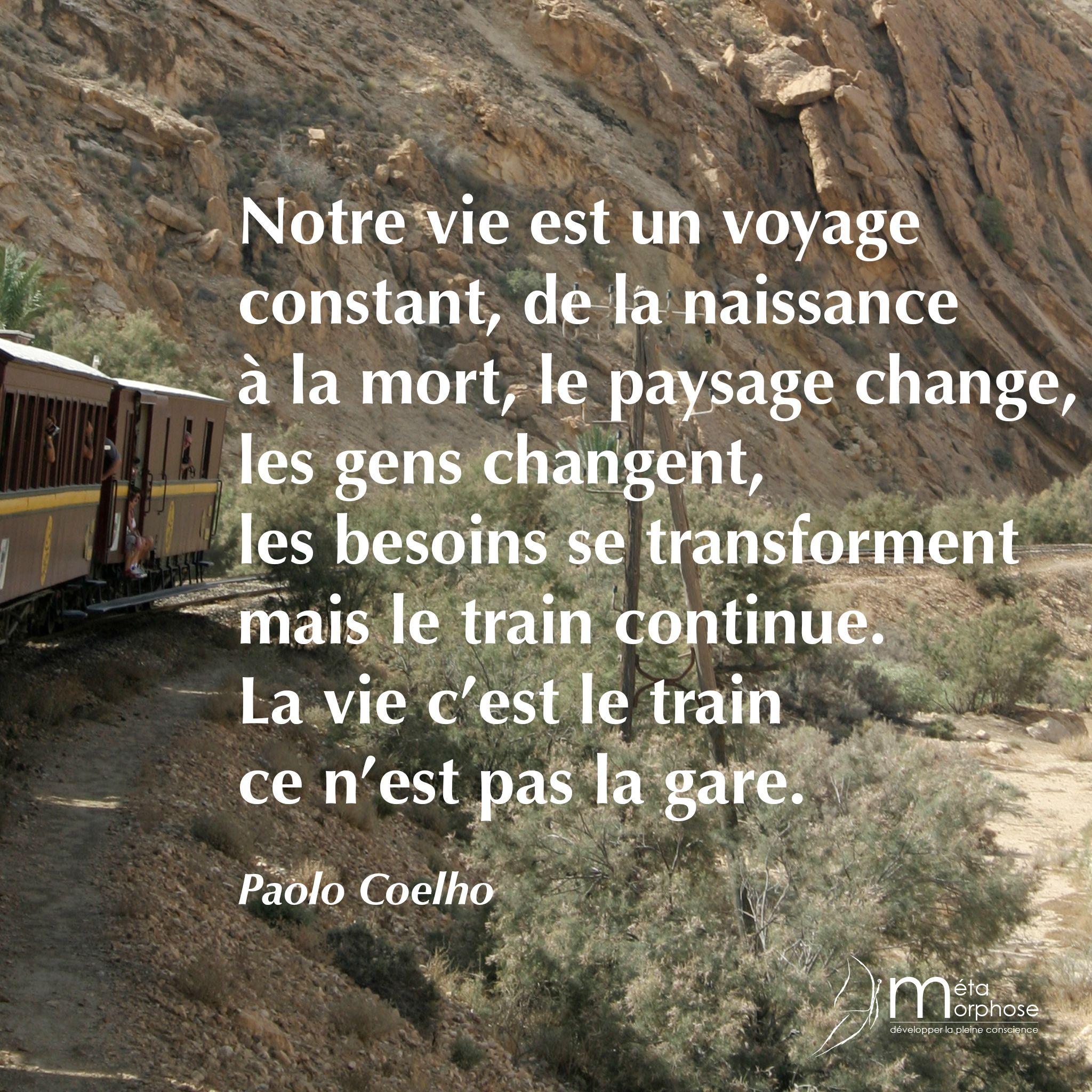 Le Voyage De La Vie 08h08 Jesuispresentamavie Voyage Vie Train Coelho Belles Citations Citation Proverbe Vie
