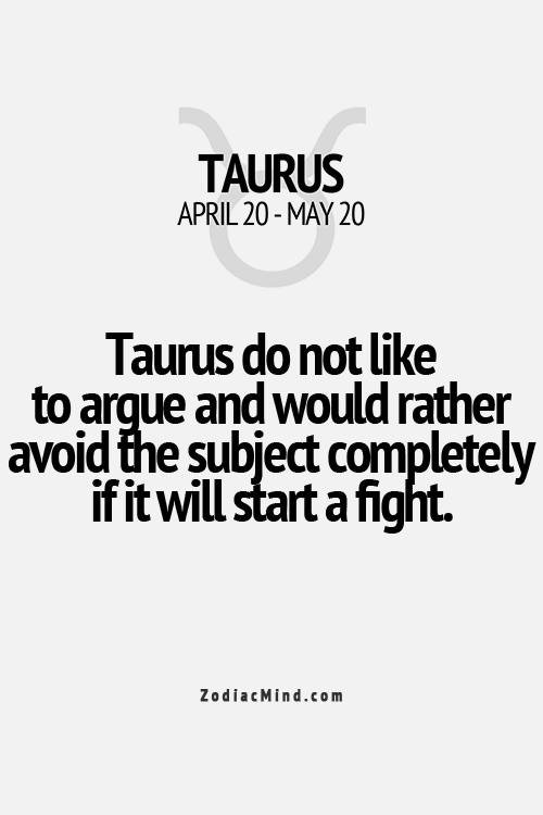 taurus do not like to argue and would rather avoid the subject rh pinterest com