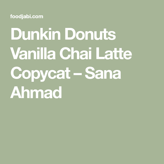Dunkin Donuts Vanilla Chai Tea Recipe