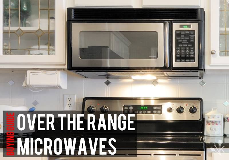 Best Over The Range Microwaves To