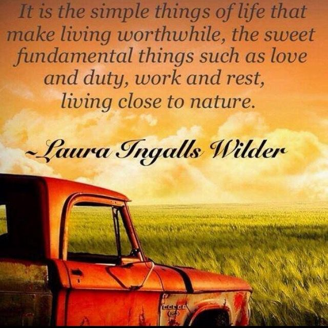 Living close to nature. Wilder quote