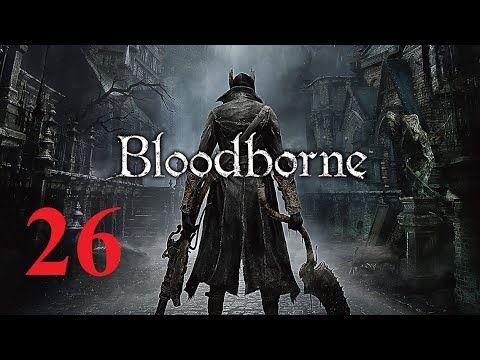 Bloodborne PS4 - Maxy Long Gameplay {26}