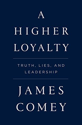 A higher loyalty truth lies and leadership flatiron books great a higher loyalty truth lies and leadership flatiron books fandeluxe Image collections