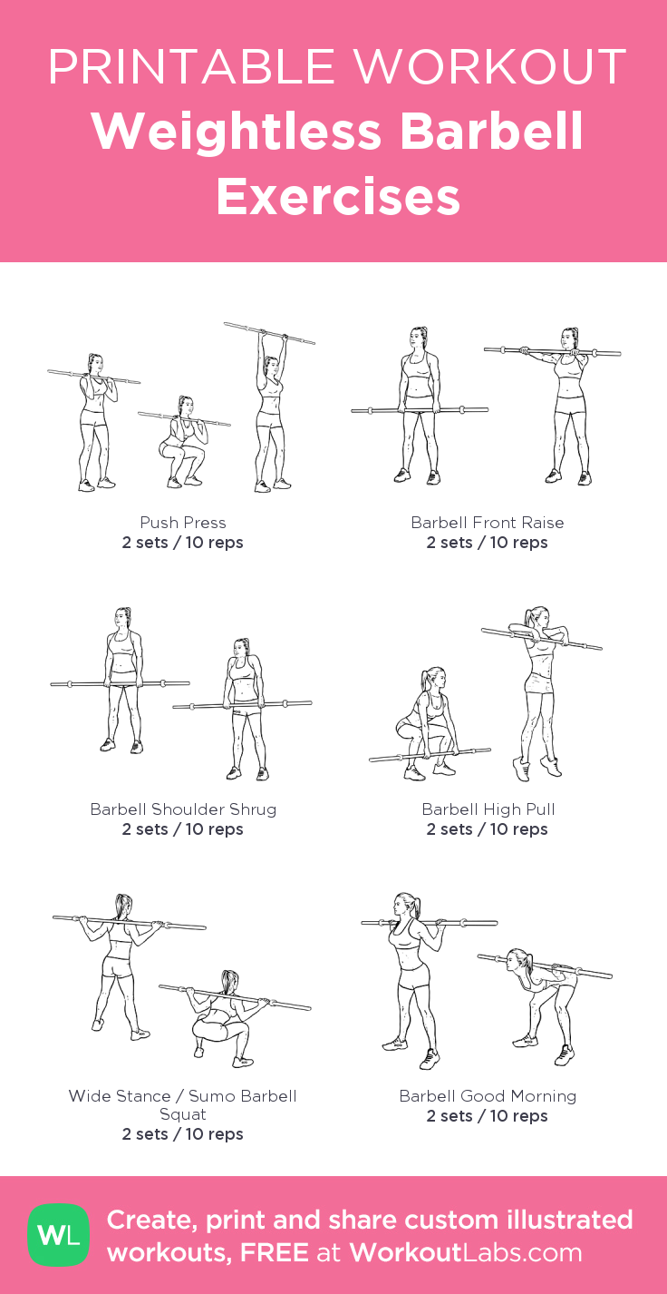Weightless Barbell Exercises Printable Customworkout Weighttrainingworkouttips Barbell Workout Bar Workout Barbell Workout For Women