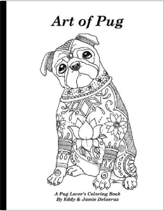 Art of Pug Coloring Book Volume No1  Downloadable Version
