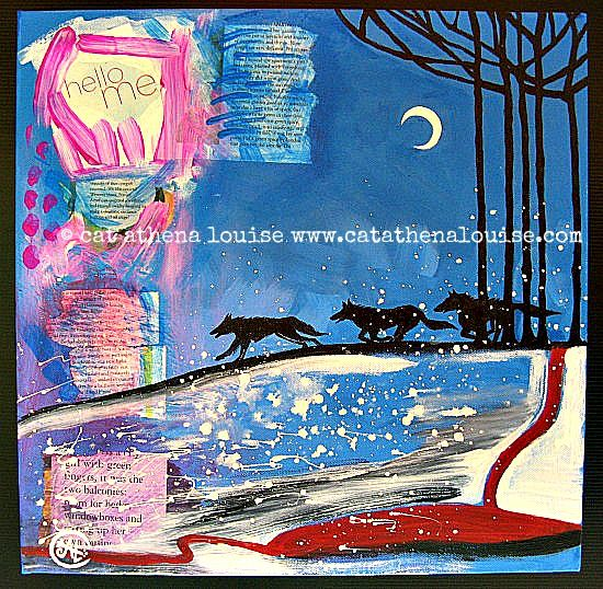 My Wildish Nature ~ Acrylic / Mixed Media collage on canvas  © Cat Athena Louise For more information on my art & process, please visit : http://www.catathenalouise.com