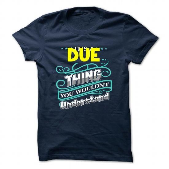 DUE T-Shirts, Hoodies, Sweatshirts, Tee Shirts (19$ ==► Shopping Now!)