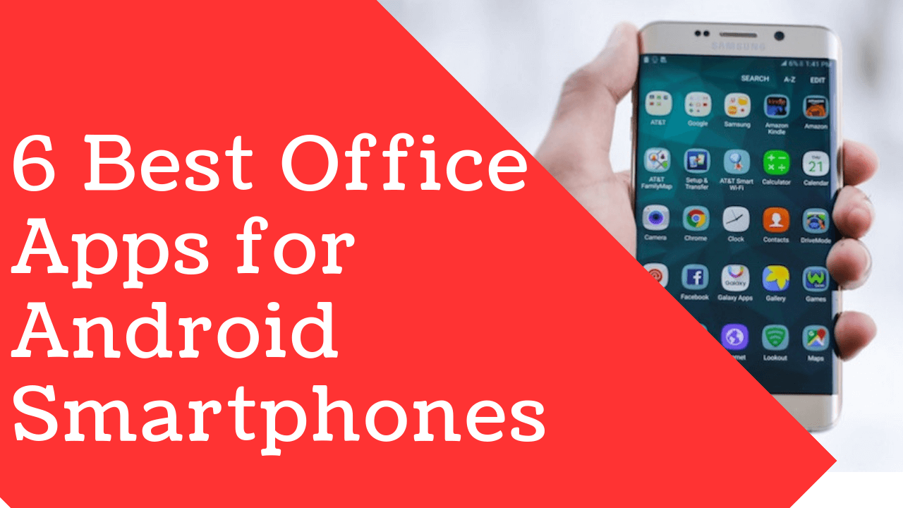6 Best Office Apps for Android Smartphone A few years back