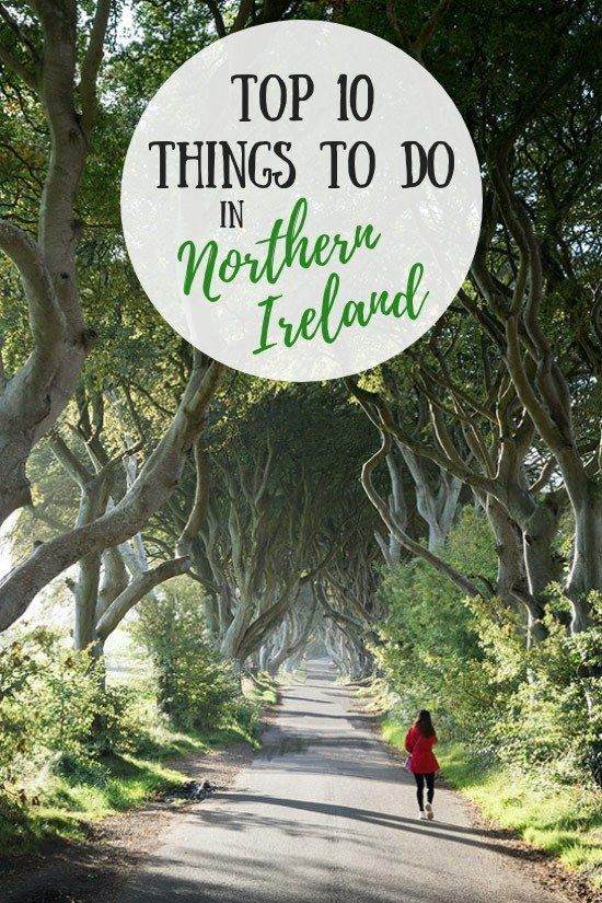Top 10 Things To Do in Northern Ireland • Ordinary Traveler