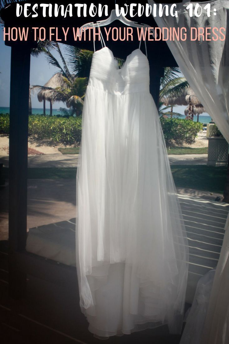 Destination wedding how to fly with your wedding dress group