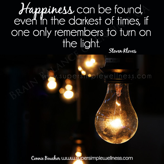 #Happiness can be found, even in the #darkest of times, if one only remembers to turn on the #light. ~Steven Kloves #quote #quoteoftheday #happinessquote #wordsofwisdom #wordstoliveby #instaquote #ConnieBoucher #SuperSimpleWellness #dōTERRA #chakra #wellness