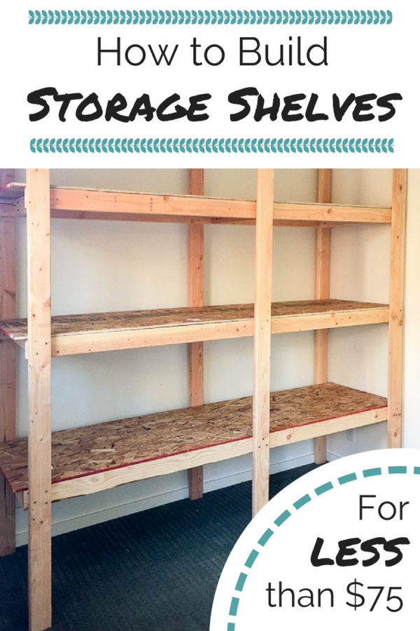 How to Build Storage Shelves for Less than 75 Diy