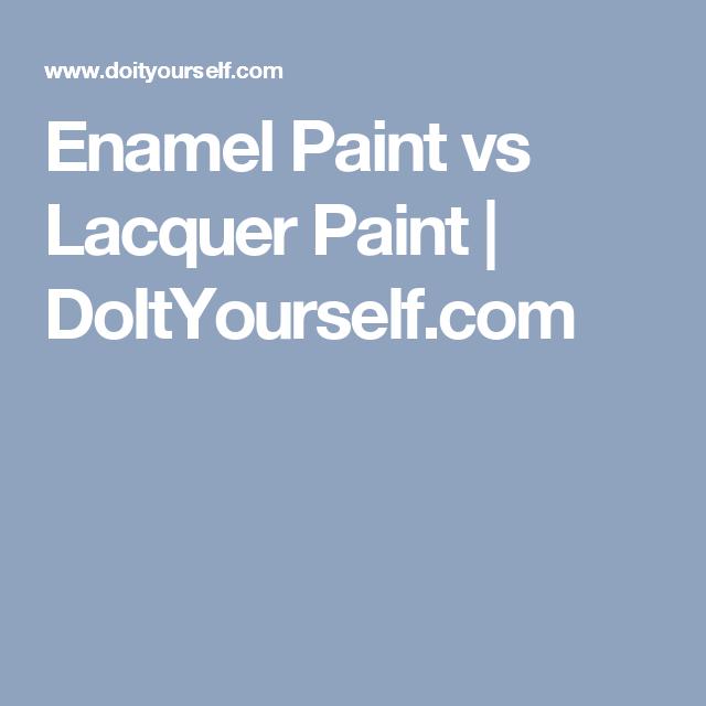 Enamel Paint Vs Lacquer Paint Lacquer Paint Enamel Paint Lacquer