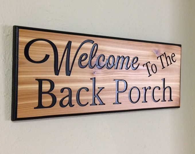 Back Porch Sign Back Porch Decor Welcome To The Back Porch Porch Signs Wood Decor Signs Homemade Signs