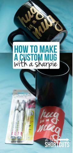 Sharpie Mugs - How to Make a Custom Mug with a Sharpie - A Few Shortcuts