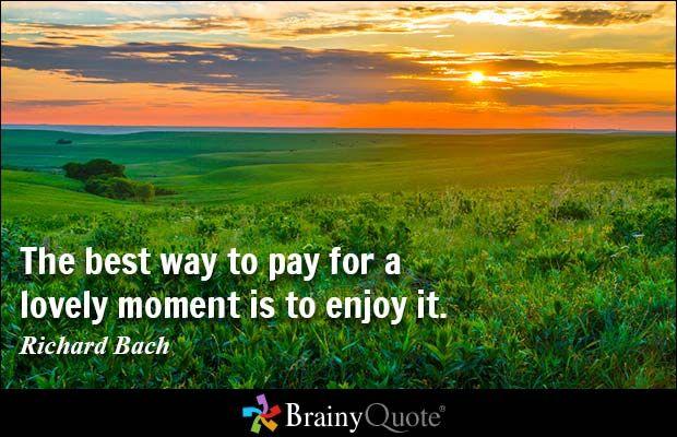 Moment brainy quotes