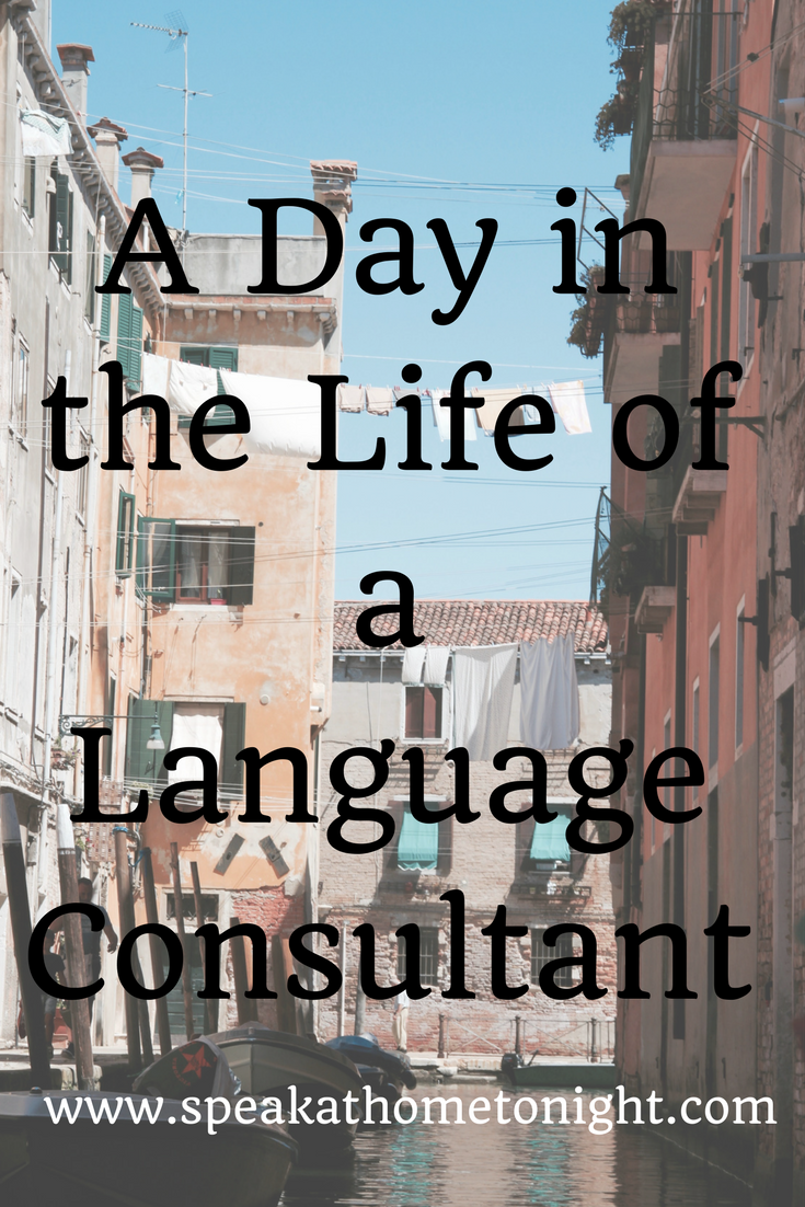 A Day In The Life Of A Language Consultant Working From Home As A Polyglot Language Life Learning Organization