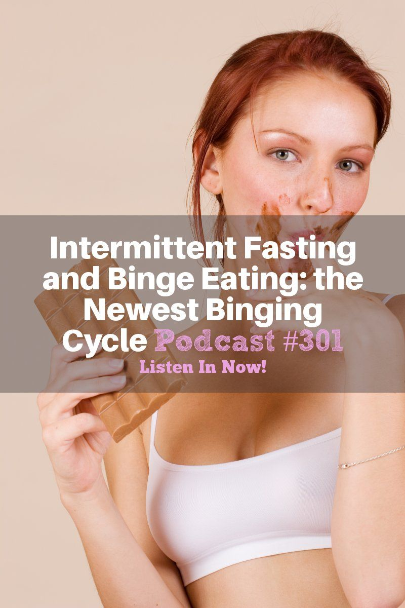 Intermittent Fasting And Binge Eating The Newest Binging Cycle