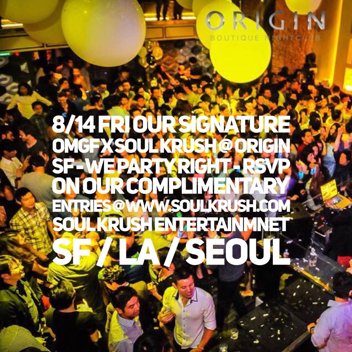 Our Signature Night! 8/14 Friday Gathering @ #OMGFridays @ #OriginSF x Soul Krush(소크) - Complimentary Entry B4 1030 RSVP @ http://eepurl.com/Ku71b  or www.soulkrush.com / VIP/Table 테이블 예약 408-529-1804  #Friday #OriginSF #OMGFridays #SF #Party #Nightlife #SoulKrush #SanFrancisco #Night #EDM #파티 #일랙 #클럽 #샌프란 #한인 #소크 #힙합 #유학생