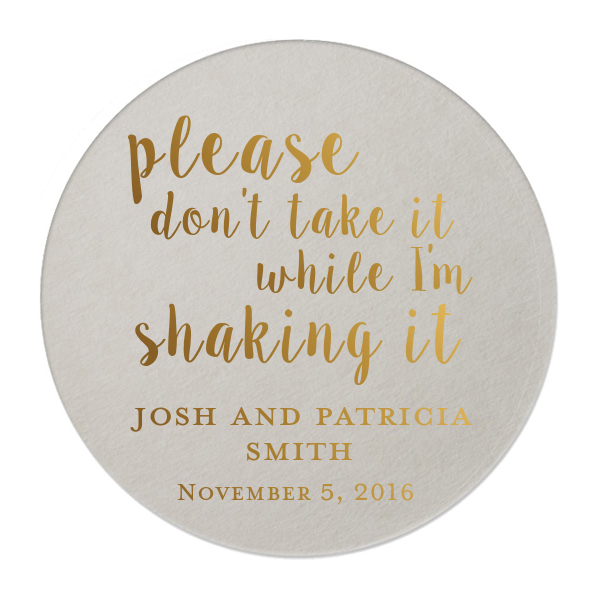 extraordinary inspiration drink coaster. Don t Take It While I m Shaking Personalized Gold Foil Wedding Coasters  Please don take my drink while dancing