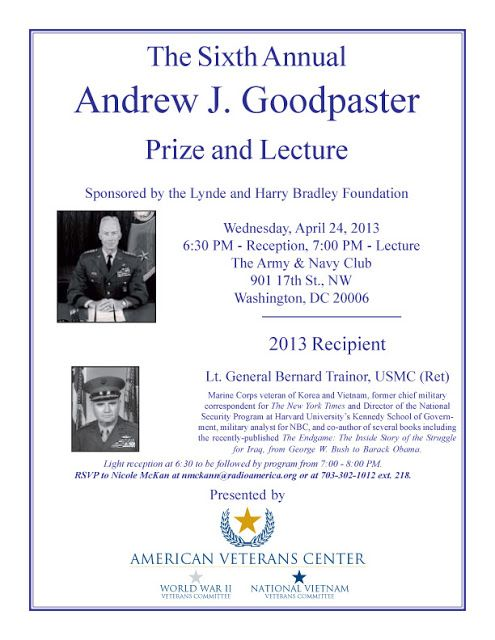 The Sixth Annual  andrew J. Goodpaster prize and Lecture   http://military-civilian.blogspot.com/2013/04/6th-annual-goodpaster-prize-and-lecture.html