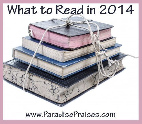 What to Read in 2014 (Link Up) - Paradise Praises