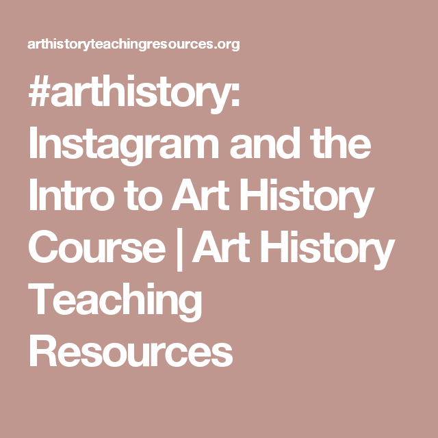 Arthistory instagram and the intro to art history course art arthistory instagram and the intro to art history course art history teaching resources fandeluxe