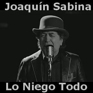 Joaquin Sabina Lo Niego Todo Lo Niego Todo Joaquín Sabina Canciones