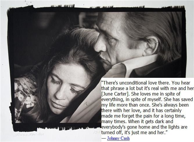 Johnny Cash Unconditional Love Quote About June Carter