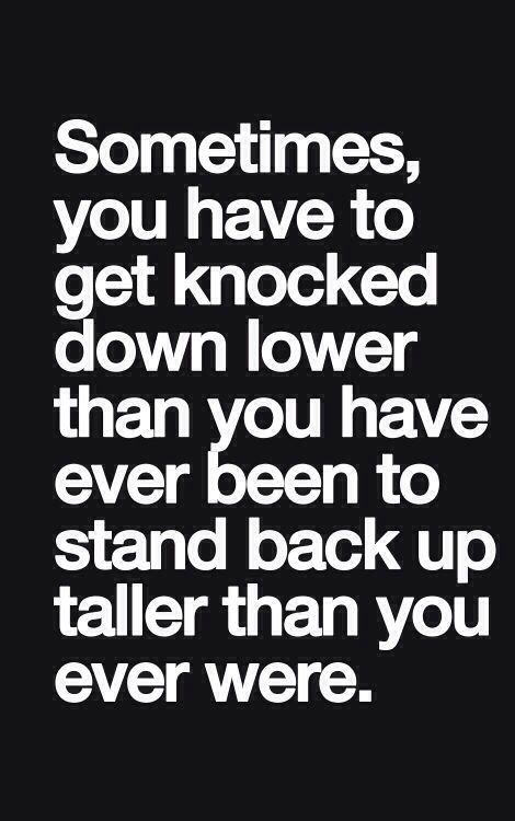 So True You Dont Really Start Looking Up Until You Hit Rock Bottom