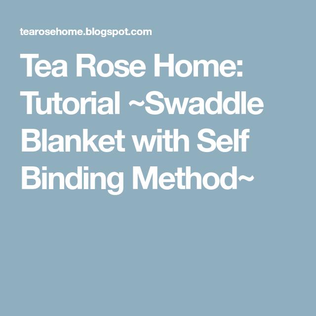 Tea Rose Home: Tutorial ~Swaddle Blanket With Self Binding