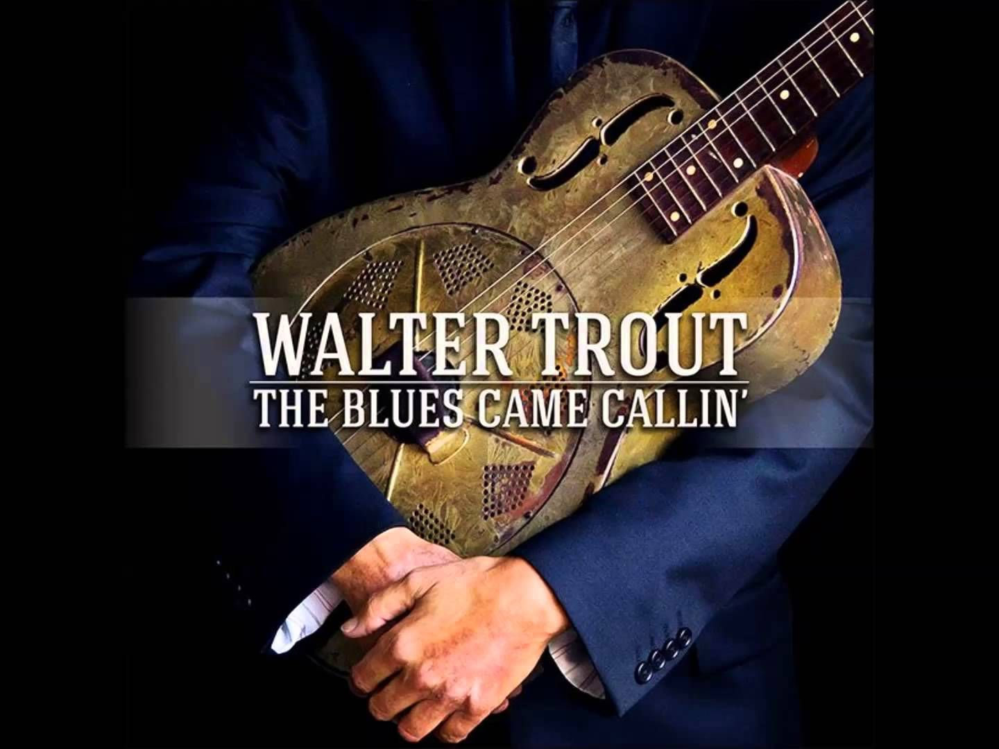 WALTER TROUT FEAT. JOHN MAYALL - THE BLUES CAME CALLIN'