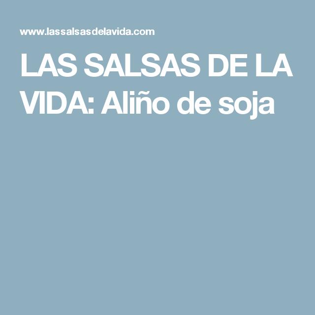 LAS SALSAS DE LA VIDA: Aliño de soja