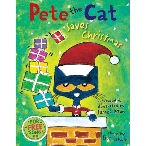 Pete the Cat Saves Christmas, Eric Litwin (illustrated by James Dean)