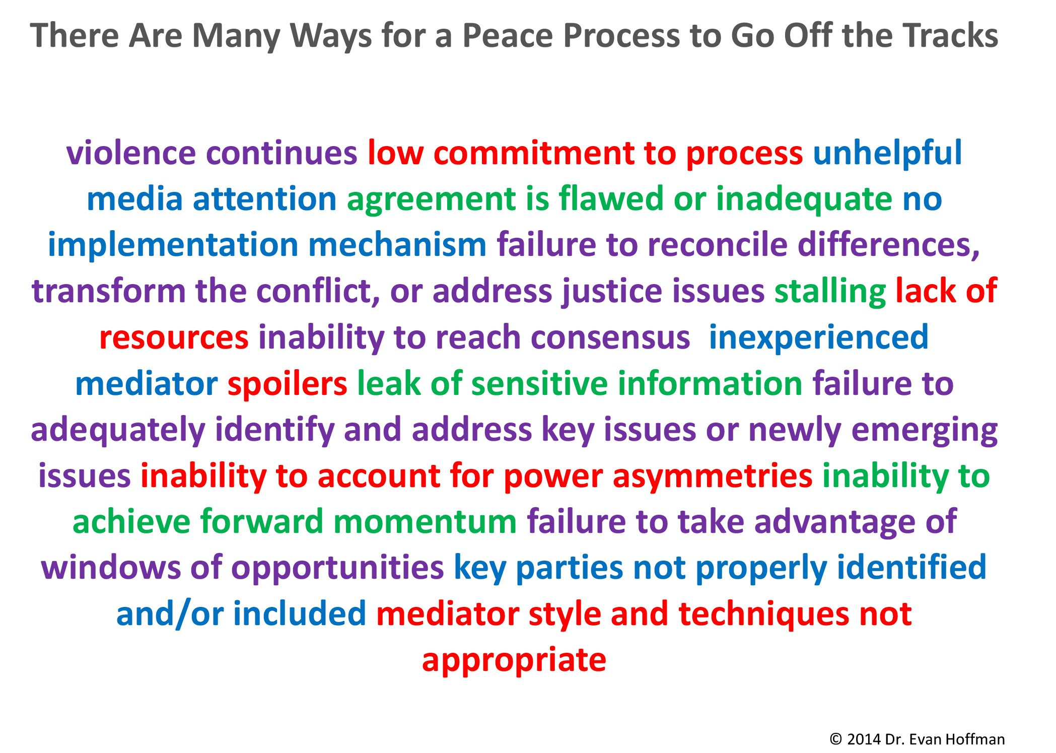 There Are Many Ways For A Peace Process To Go Off The