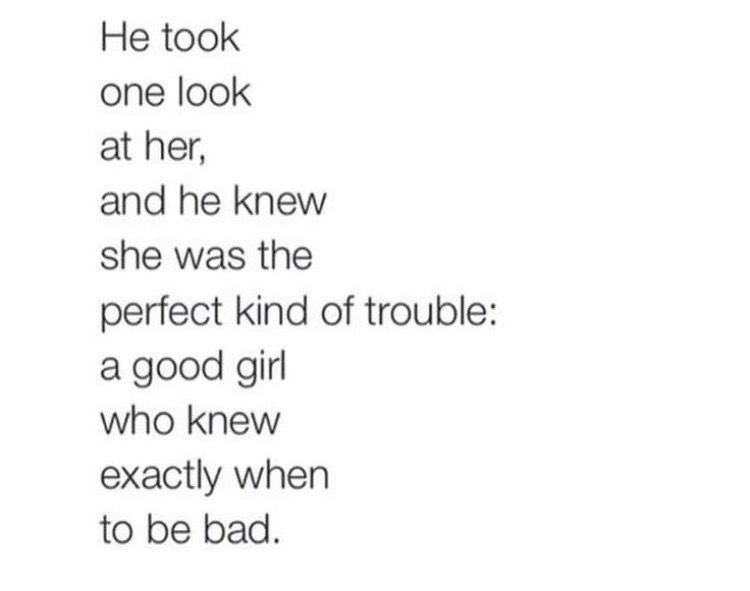 Only He Knows Bad Girl Quotes Bad Boy Quotes Good Girl Quotes