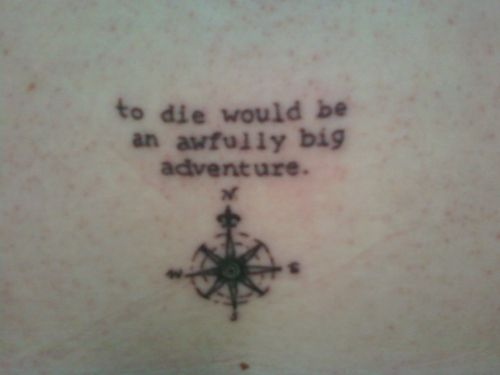 To die would be an awfully big adventure yes peter pan for To die would be an awfully big adventure tattoo